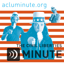 Civil Liberties minute